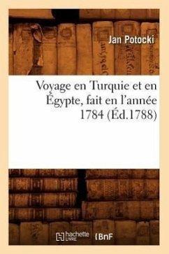 Voyage en Turquie et en Égypte, fait en l'année 1784 (Éd.1788) - Potocki J