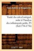 Traité Du Calcul Intégral, Suite À l'Analyse Des Infiniments Petits. P1 (Éd.1754-1756)