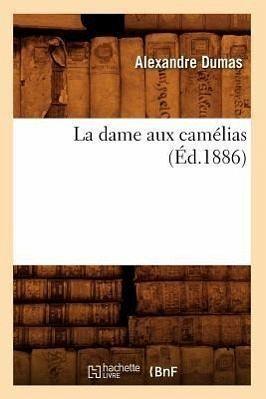 La Dame Aux Camélias (Éd.1886) - Dumas, Alexandre