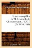 Oeuvres complètes de M. le vicomte de Chateaubriand.... T. 9, 1 (Éd.1836-1839)