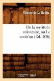 de la Servitude Volontaire, Ou Le Contr'un (Éd.1836)
