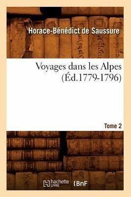 Voyages dans les Alpes. Tome 4 (Éd.1779-1796) - Horace-Bénédict de Saussure