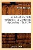 Les mille et une nuits parisiennes. La Confession de Caroline (Éd.1875)