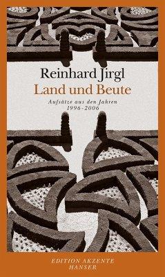 Land und Beute - Jirgl, Reinhard