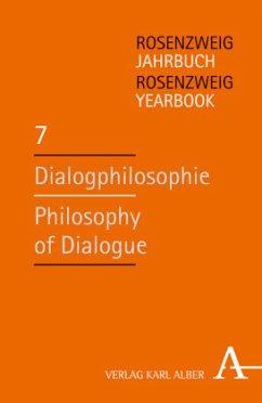 Dialogphilosophie / Philosophy of Dialogue / Rosenzweig Jahrbuch 7