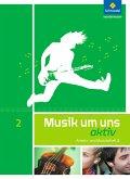 Musik um uns SI - Arbeits- und Musizierheft 2 (7.-9. Schuljahr)