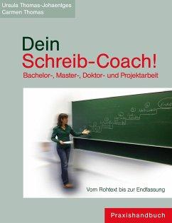 Dein Schreib-Coach! Bachelor-, Master-, Doktor-...