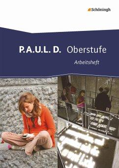 P.A.U.L. D. (Paul). Arbeitsheft. Persönliches A...