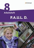 P.A.U.L. D. (Paul) 8. Arbeitsheft. Persönliches Arbeits- und Lesebuch Deutsch - Differenzierende Ausgabe