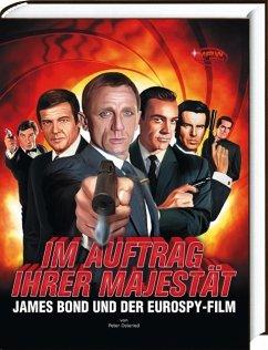 Im Auftrag Ihrer Majestät - James Bond und der Eurospy-Film - Osteried, Peter