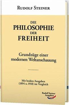 Die Philosophie der Freiheit - Steiner, Rudolf