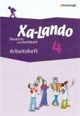 Xa-Lando 4. Arbeitsheft. Deutsch- und Sachbuch - Neubearbeitung