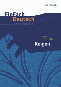 Reigen. EinFach Deutsch Unterrichtsmodelle - Schnitzler, Arthur; Kroemer, Roland