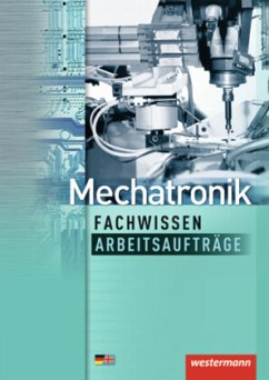 Mechatronik Fachwissen Arbeitsaufträge - Krumnau, Sabine; Sokele, Günter; Simon, Ulrich; Timpe, Bernd; Fuhrmann, Jörg