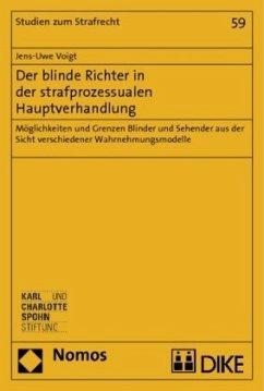 Der blinde Richter in der strafprozessualen Hauptverhandlung - Voigt, Jens-Uwe