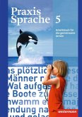 Praxis Sprache 5. Arbeitsbuch. Allgemeine Ausgabe