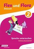 Flex und Flora 2. Heft Sprache untersuchen: Verbrauchsmaterial