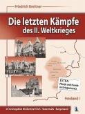 Im Grenzgebiet Niederösterreich - Steiermark - Burgenland / Die letzten Kämpfe des II. Weltkrieges Fotobd.1