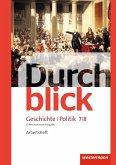 Durchblick Geschichte und Politik 7 / 8. Arbeitsheft. Differenzierende Ausgabe. Niedersachsen