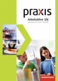 Praxis Arbeitslehre 5 /6 . Schülerband. Hauswirtschaft/Technik/Wirtschaft. Gesamtschulen. Nordrhein-Westfalen