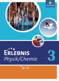 Erlebnis Physik / Chemie 3. Schülerband. Hauptschulen. Nordrhein-Westfalen