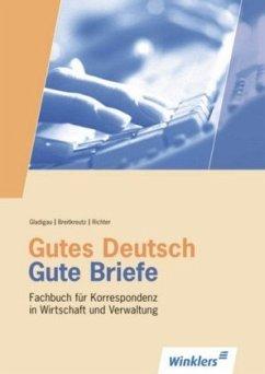Gutes Deutsch, Gute Briefe - Gladigau, Gerhard; Breitkreutz, Rainer