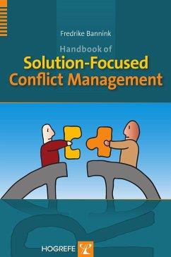 Handbook of Solution-Focused Conflict Management (eBook, ePUB) - Bannink, Fredrike