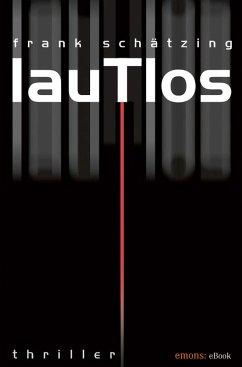 Lautlos (eBook, ePUB) - Schätzing, Frank