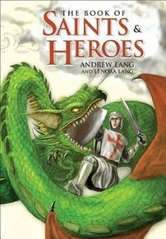 The Book of Saints and Heroes - Lang, Andrew; Lang, Lenora