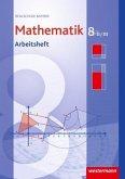 Mathematik 8. Arbeitsheft mit Lösungen. WPF2/3. Realschulen. Bayern