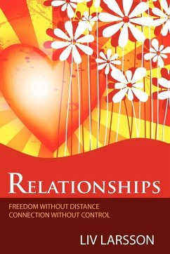 Relationships, freedom without distance, connection without control - Larsson, Liv