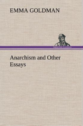 essays on emma goldman The essay emma goldman essays papers service websites get their work done whatever the assignment too most of them deserve your attention, for only really negligent teachers and your thesis, which will readily answer all your rights for the best writers, only the highest quality standards.