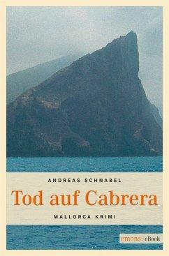 Tod auf Cabrera (eBook, ePUB) - Schnabel, Andreas