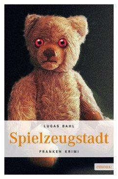 Spielzeugstadt (eBook, ePUB) - Bahl, Lucas