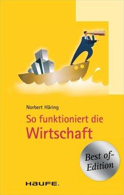 So funktioniert die Wirtschaft (eBook, ePUB) - Häring, Norbert