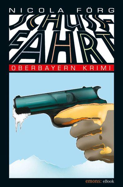 Schussfahrt / Kommissar Weinzierl Bd.1 (eBook, ePUB)