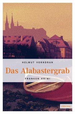 Das Alabastergrab / Kommissar Haderlein Bd.1 (eBook, ePUB) - Vorndran, Helmut