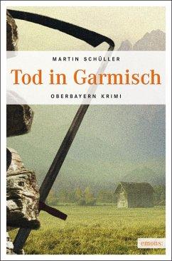 Tod in Garmisch / Kommissar Schwemmer Bd.1 (eBook, ePUB) - Schüller, Martin