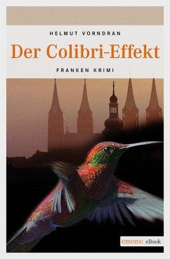 Der Colibri-Effekt / Kommissar Haderlein Bd.3 (eBook, ePUB) - Vorndran, Helmut