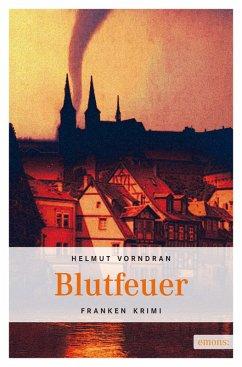 Blutfeuer / Kommissar Haderlein Bd.2 (eBook, ePUB) - Vorndran, Helmut