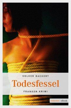 Todesfessel (eBook, ePUB) - Backert, Volker