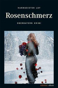 Rosenschmerz (eBook, ePUB) - Loy, Hannsdieter