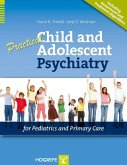 Practical Child and Adolescent Psychiatry in Primary Care (eBook, PDF)