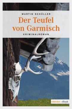 Der Teufel von Garmisch / Kommissar Schwemmer Bd.3 (eBook, ePUB) - Schüller, Martin