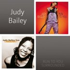 Judy Bailey-Run To You & Surrounded