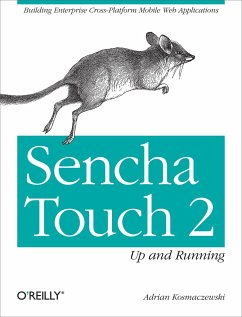 Sencha Touch 2 Up and Running: Building Enterprise Cross-Platform Mobile Web Applications - Kosmaczewski, Adrian