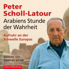 Arabiens Stunde der Wahrheit (MP3-Download) - Scholl-Latour, Peter