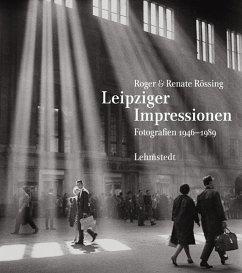 Leipziger Impressionen - Rössing, Roger; Rössing, Renate
