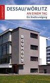Dessau-Wörlitz an einem Tag