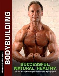 Bodybuilding - Successful. Natural. Healthy. - Breitenstein, Berend